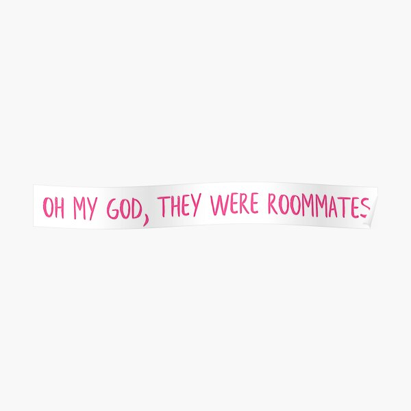 and they were ROOMMATES Poster