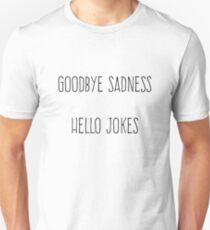 Goodbye Sadness Hello Jokes Bo Burnham Quote From What Slim Fit T-Shirt