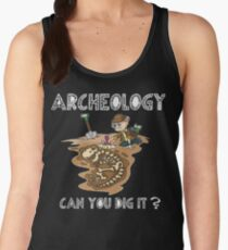 Funny Archeologist Shirt - Funny Archeologist Gift - Can You Dig It? Women's Tank Top