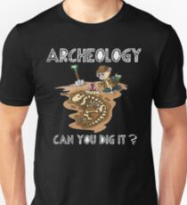 Funny Archeologist Shirt - Funny Archeologist Gift - Can You Dig It? Unisex T-Shirt