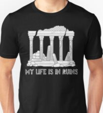 Funny Archeologist Shirt - My Life Is In Ruins - Archeology Shirt Unisex T-Shirt