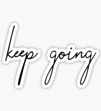 Keep Going Sticker