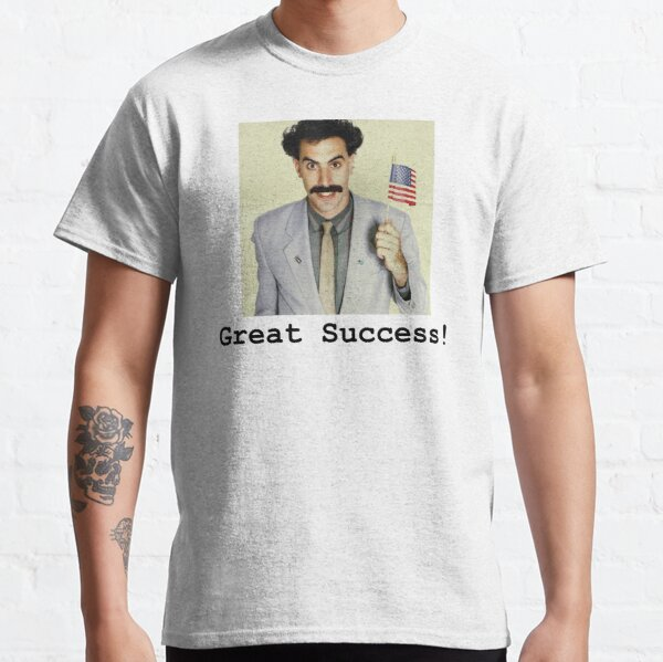 Great Success! Borat Classic T-Shirt