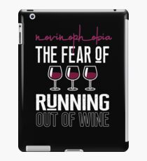 Novinophobia The Fear of Running Out of Wine T-Shirt & Gift iPad Case/Skin