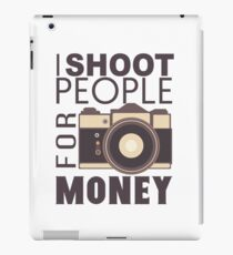 I Shoot People For Money iPad Case/Skin