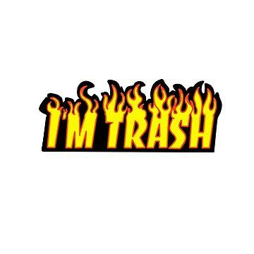 I'M TRASH // TRASHER INSPIRED LOGO  by shadowlovr