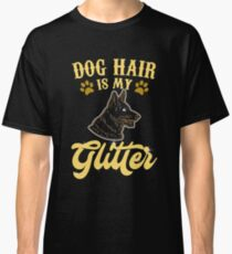 Dog Hair Is My Glitter - Dog Lover Pet Classic T-Shirt
