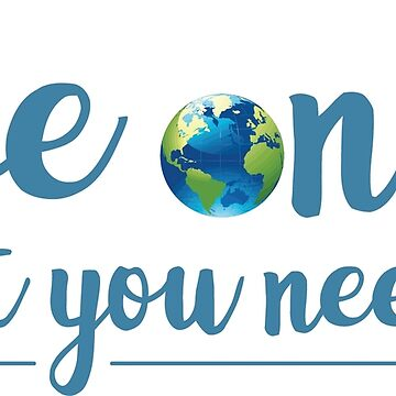 Use Only What You Need Environmental Message by CreativeBridge