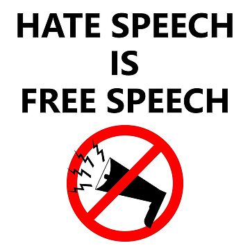 Hate Speech Is Free Speech by RebarForOwt