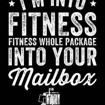 I'm into fitness fitness whole package into your mailbox - Postal Worker by alexmichel