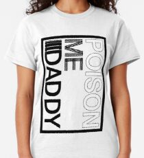 Poison me Daddy in Rectangle - The 1975 - Love it if We Made it Classic T-Shirt