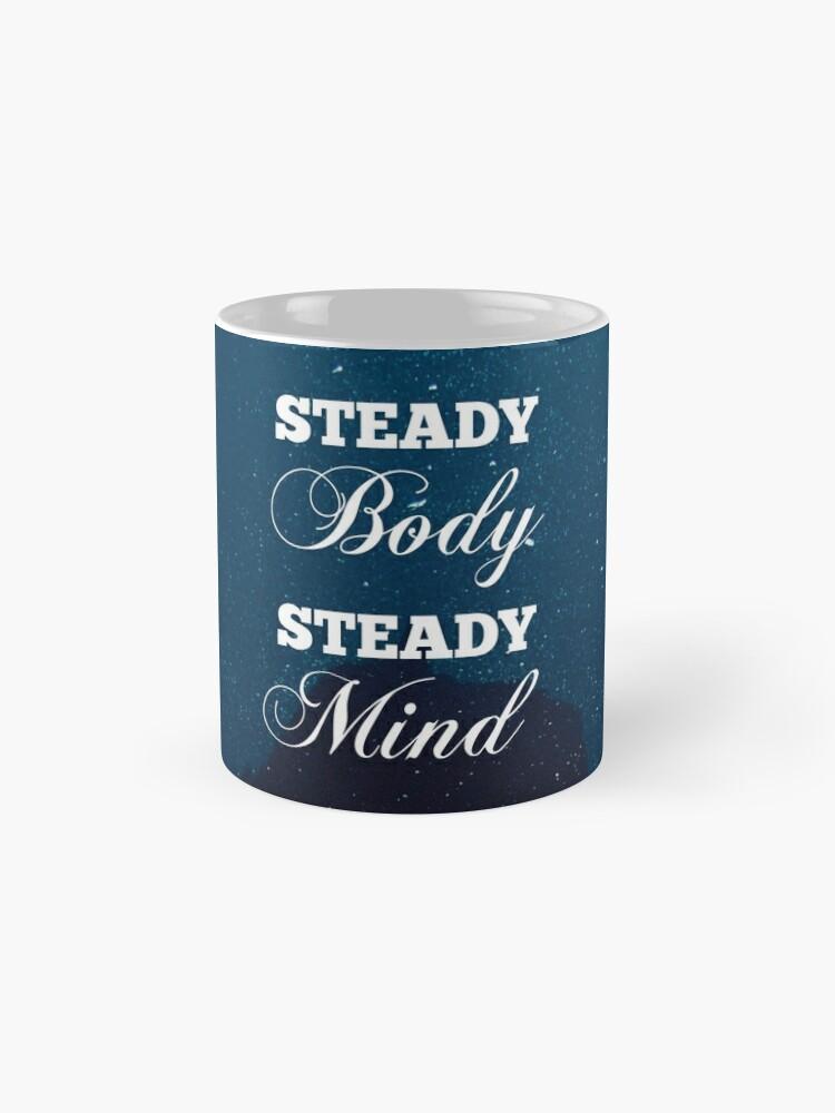 Alternative Ansicht von Steady Body, Steady Mind Tassen