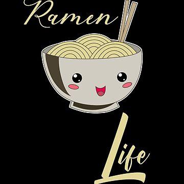 Ramen Life Japanese Noodles Lover by Basti09