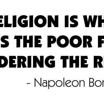 Religion is What Keeps the Poor From Murdering the Rich - Napoleon Bonaparte by designite
