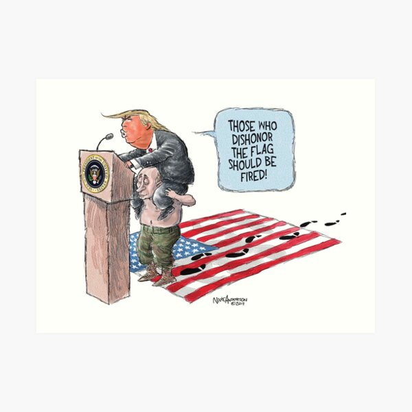 Those Who Dishonor the Flag Should Be Fired Art Print