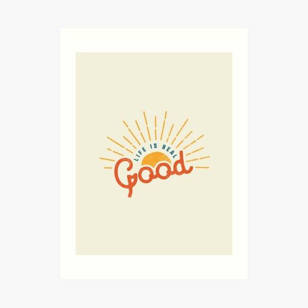 Good Life Art Print