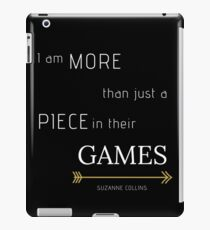 More than a Piece in their Games | Hunger Games Quote iPad Case/Skin