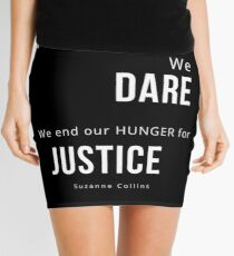 We Fight, We Dare, We end our Hunger for Justice   Hunger Games Quote Mini Skirt
