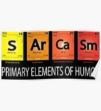 Sarcasm Primary Element Of Humor Periodic Element Table  Poster