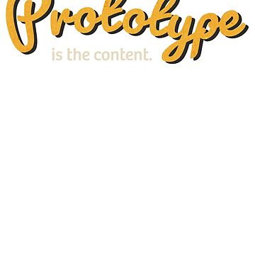 The prototype is the content by psygon