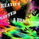 Creative, gifted and beautiful by sarnia2