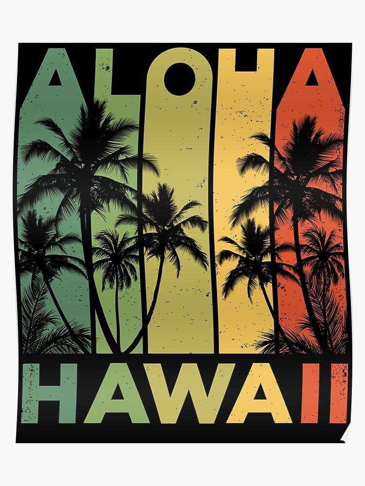 340087d6 Aloha Hawaii Hawaiian Island T shirt Vintage 1980s Throwback Retro Gifts  Tees Men Women Kids Poster