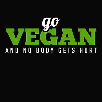 Go Vegan And Nobody Gets Hurt by OccupiedSpace