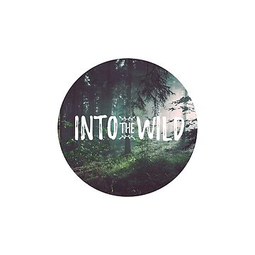 Into The Wild T-Shirt by made-for-you