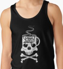 Death Before Decaf!  Tank Top
