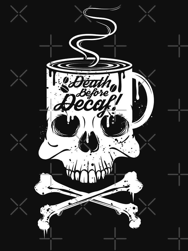 Death Before Decaf!  by MegLoBz
