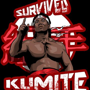 I SURVIVED THE KUMITE by TVMdesigns