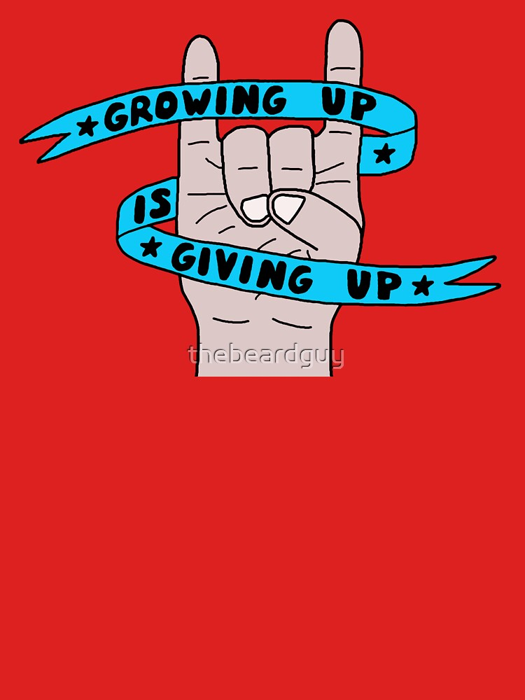 Grow Up Give Up 2 by thebeardguy