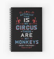 Cuaderno de espiral Este es mi circo, estos son mis monos. Disfruta el espectáculo.