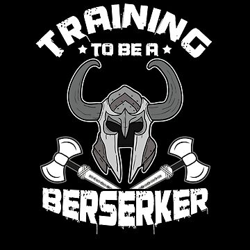 Training To Be A Berserker by TomGiantDesigns