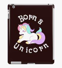 Born a Unicorn - Unicorn lovers iPad-Hülle & Klebefolie