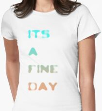 it's a fine day Women's Fitted T-Shirt