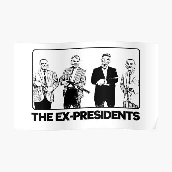 The Ex-Presidents Poster