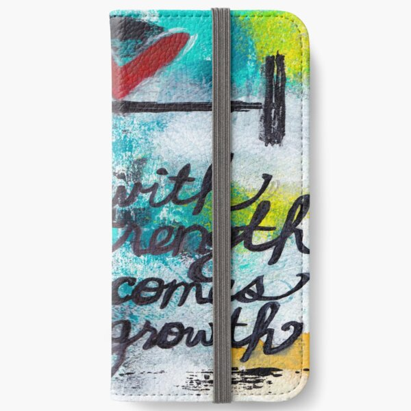 WITH STRENGTH COMES GROWTH iPhone Wallet