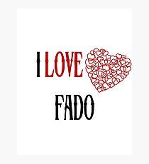 I love Fado Photographic Print