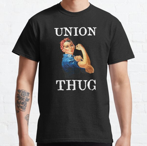 Pro Union Strong - Union Proud Rosie the Riveter Classic T-Shirt