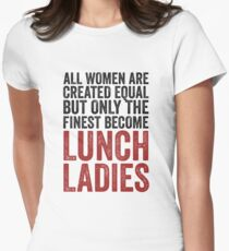 Funny Lunch Lady Shirt for Women School Volunteer Gift Women's Fitted T-Shirt
