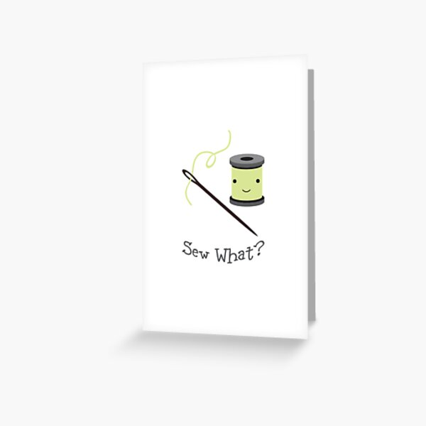 Funny Sew What Sewing pun Cute Needle and Thread Greeting Card
