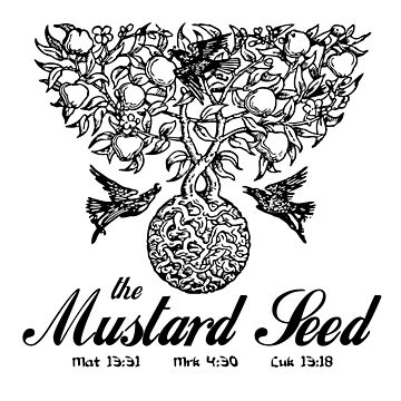 THE MUSTARD SEED by Calgacus