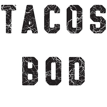 Tacos Bod by keepers