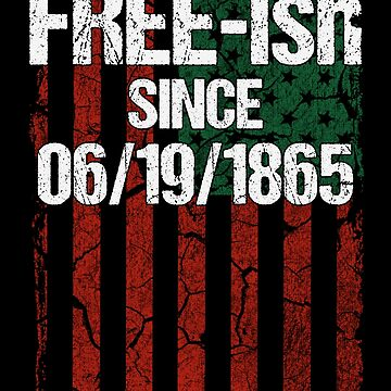 Free-ish Since 06/19/1865 Juneteenth Day Flag Date Black Pride by pbng80