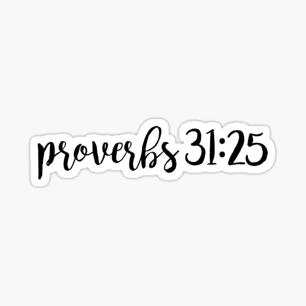 Proverbs 31:25 Sticker