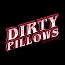 Dirty Pillows by SJ-Graphics