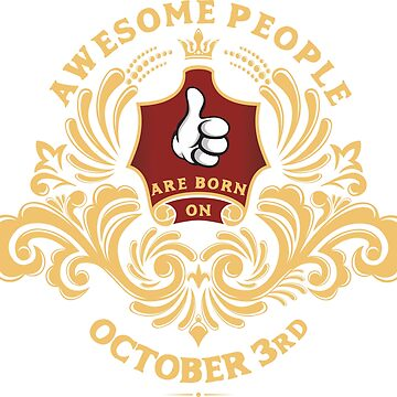 Awesome People are born on October 3rd by ArtBoxDTS