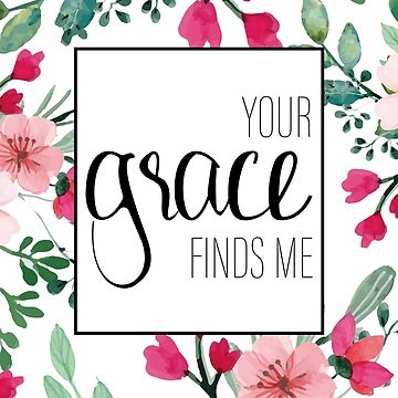 Your Grace Finds Me by sarapaschal