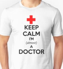 Medical Student Gifts - Funny Keep Calm I'm Almost a Doctor shirt Unisex T-Shirt